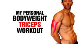 My Body-weight Triceps Home Workout for Mass