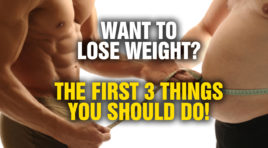 Want To Lose Weight? The First 3 Things You Should Do!